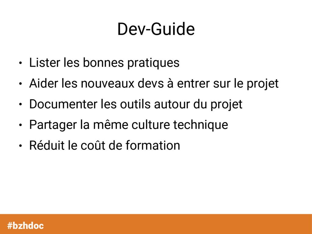 Dev-Guide ● Lister les bonnes pratiques ● Aider...