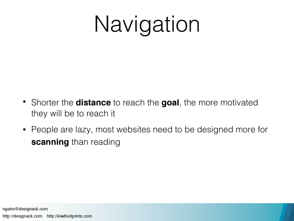 Navigation • Shorter the distance to reach the ...