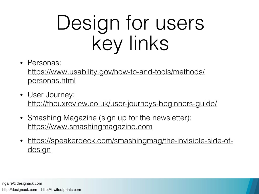 Design for users key links • Personas: 