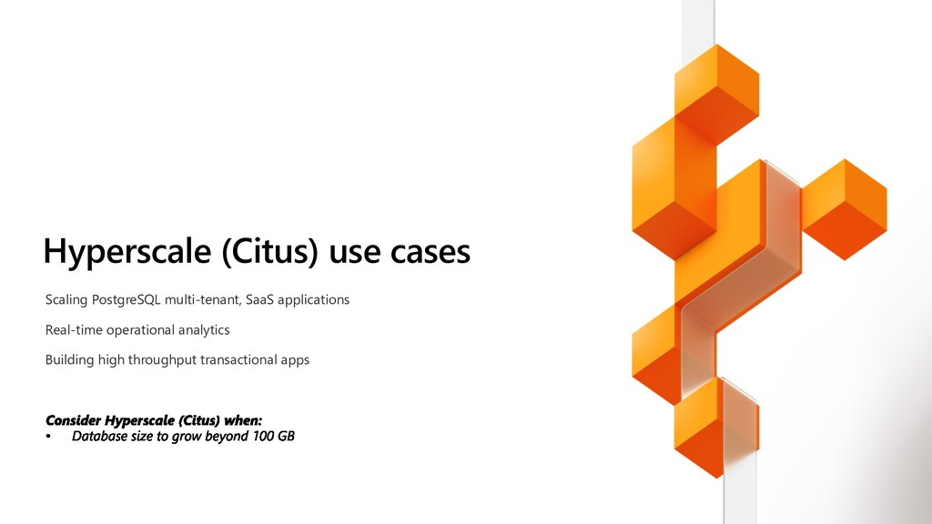 Hyperscale (Citus) use cases Scaling PostgreSQL...