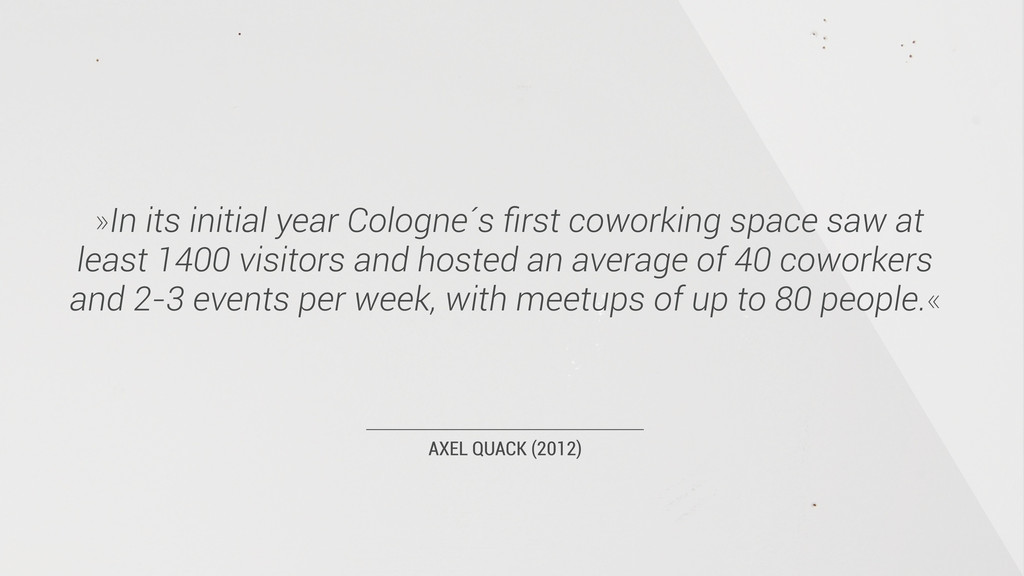 AXEL QUACK (2012) »In its initial year Cologne´...
