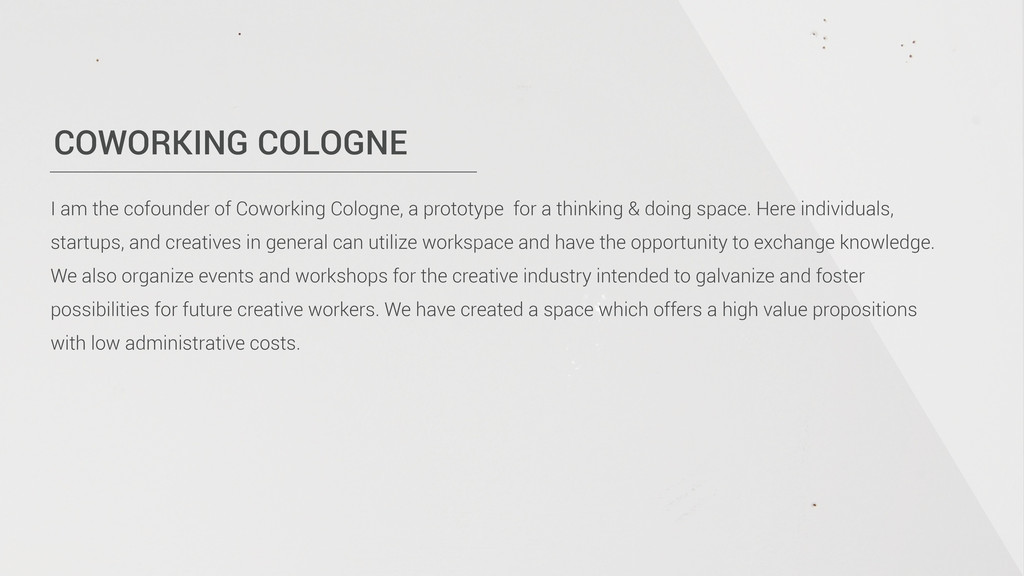 COWORKING COLOGNE I am the cofounder of Coworki...