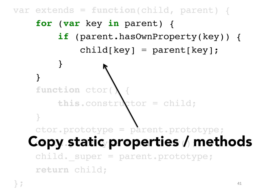 var extends = function(child, parent) {! for (v...