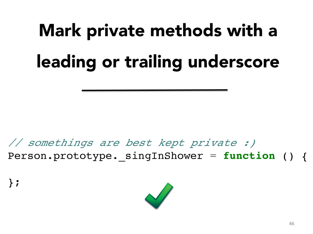 Mark private methods with a leading or trailing...