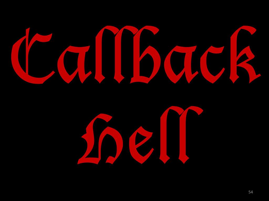 Callback Hell 54