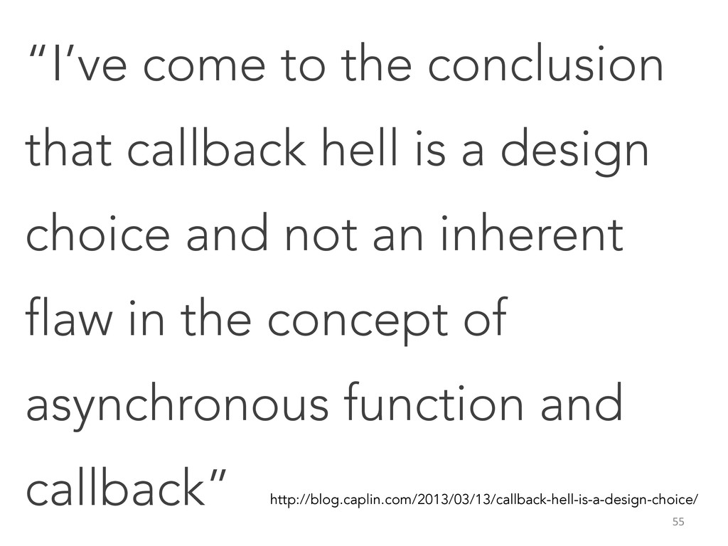 """I've come to the conclusion that callback hell..."