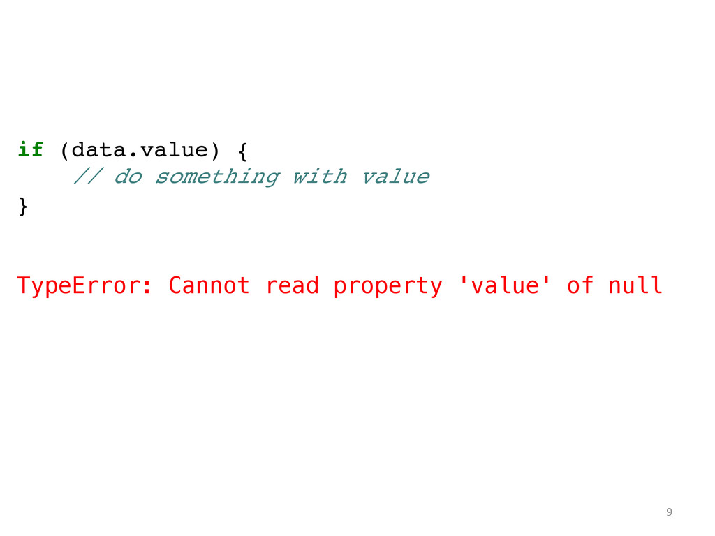 if (data.value) {! // do something with value! ...