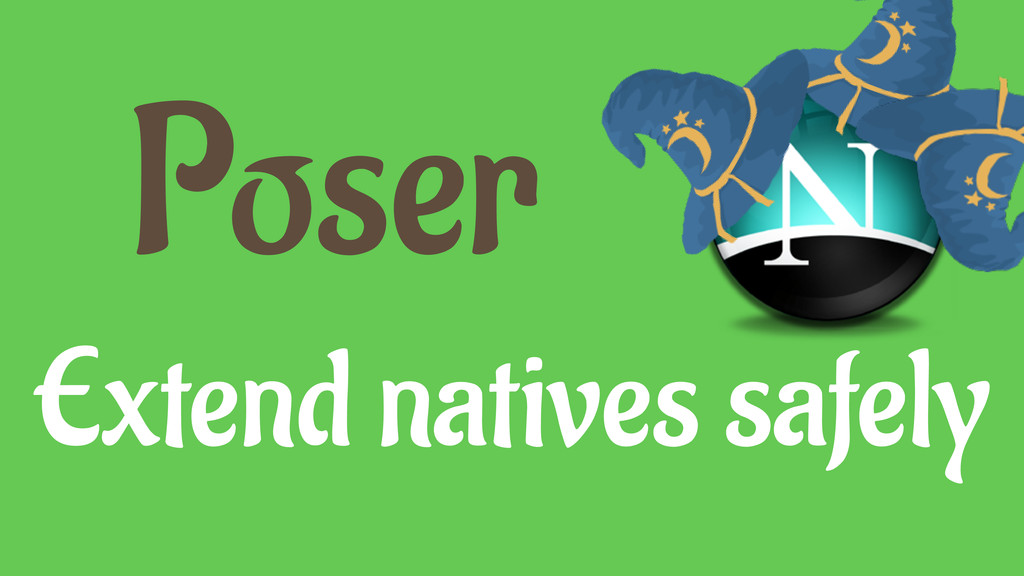 Poser Extend natives safely