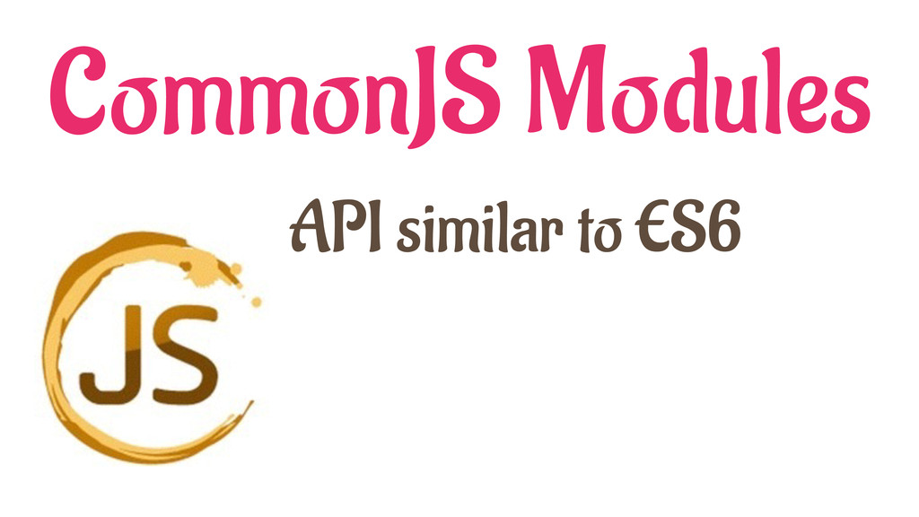 CommonJS Modules API similar to ES6