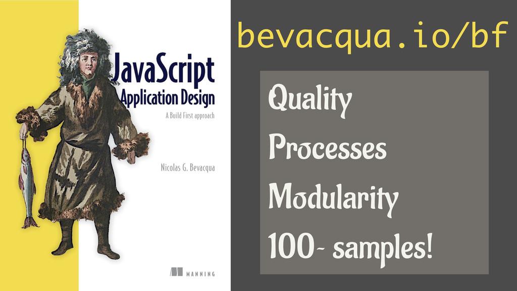 bevacqua.io/bf Quality Processes Modularity 100...