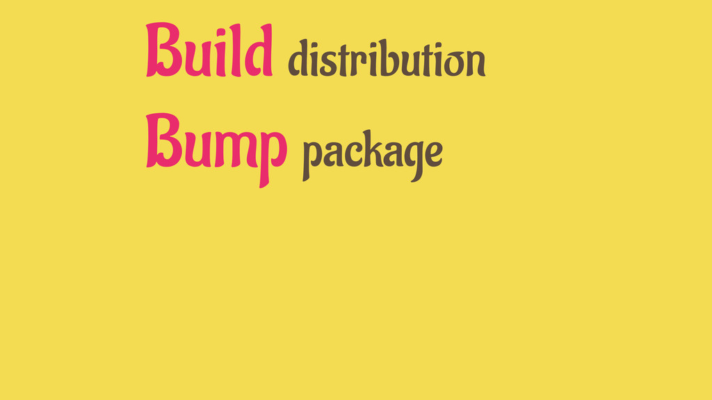 Build distribution Bump package