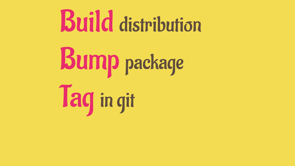 Build distribution Bump package Tag in git