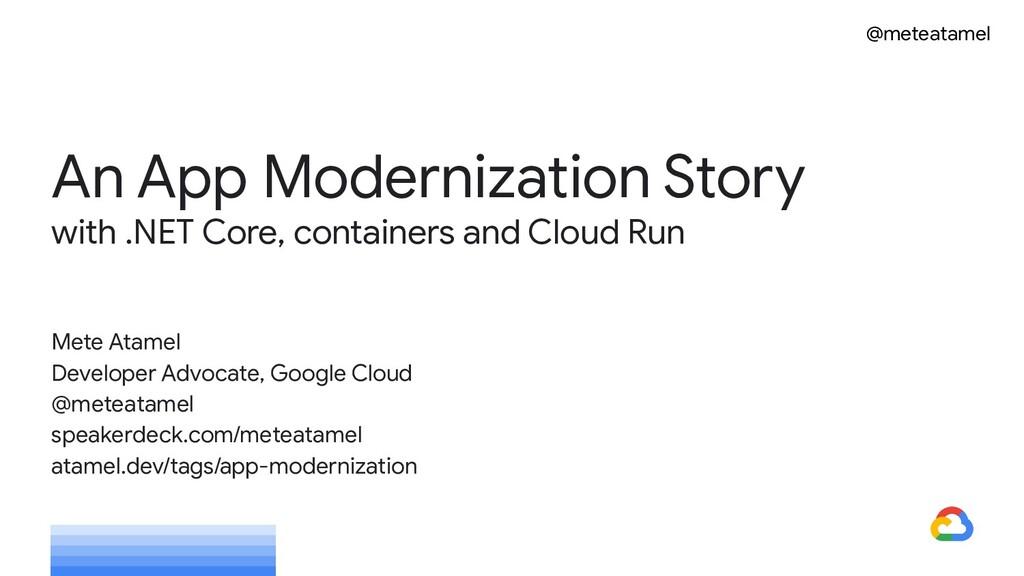@meteatamel An App Modernization Story with .NE...