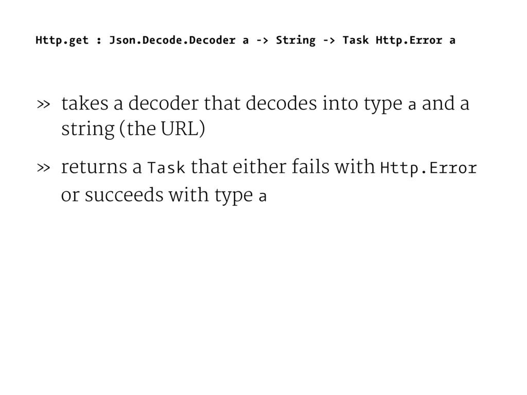 Http.get : Json.Decode.Decoder a -> String -> T...