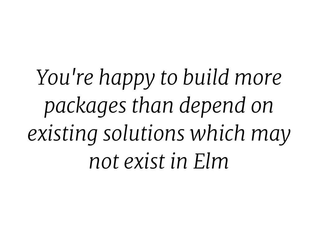 You're happy to build more packages than depend...