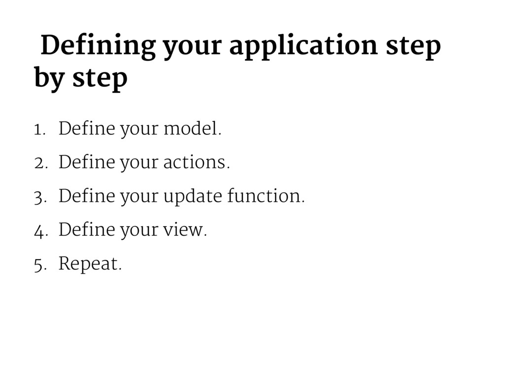 Defining your application step by step 1. Defin...