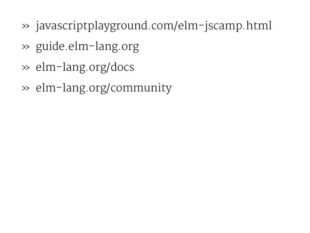 » javascriptplayground.com/elm-jscamp.html » gu...