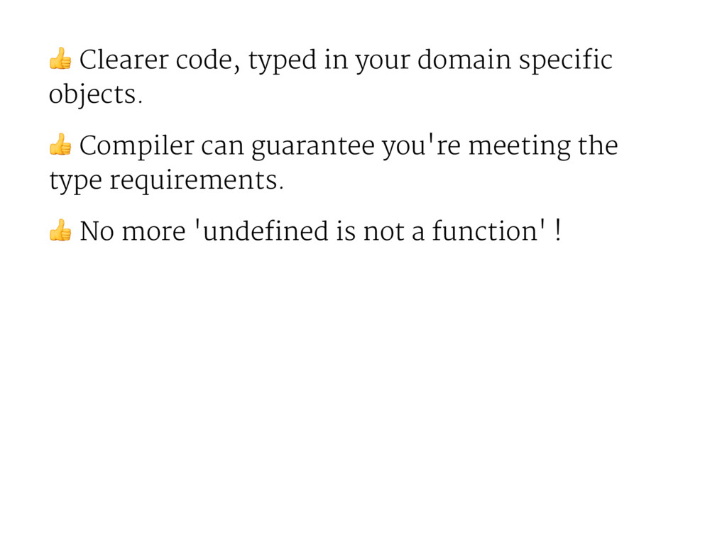 ! Clearer code, typed in your domain specific o...