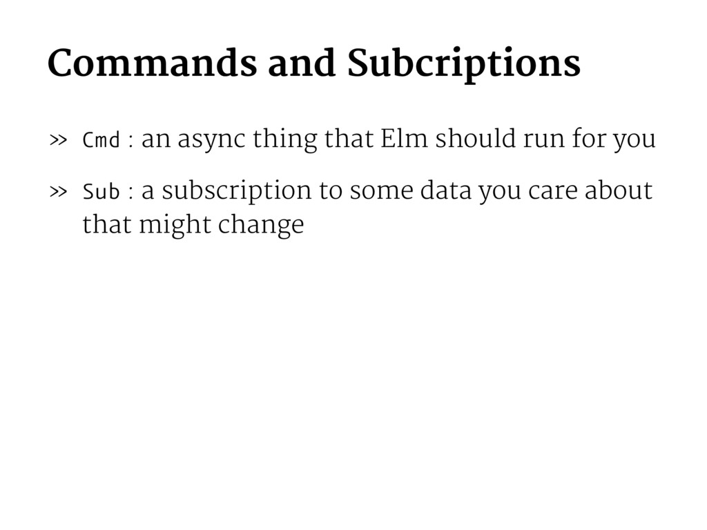 Commands and Subcriptions » Cmd : an async thin...