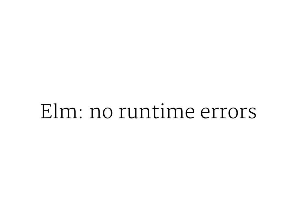 Elm: no runtime errors