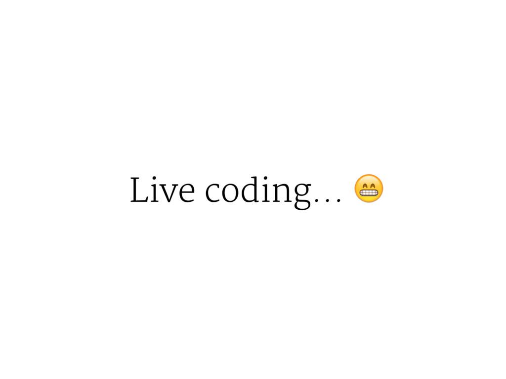 Live coding... !