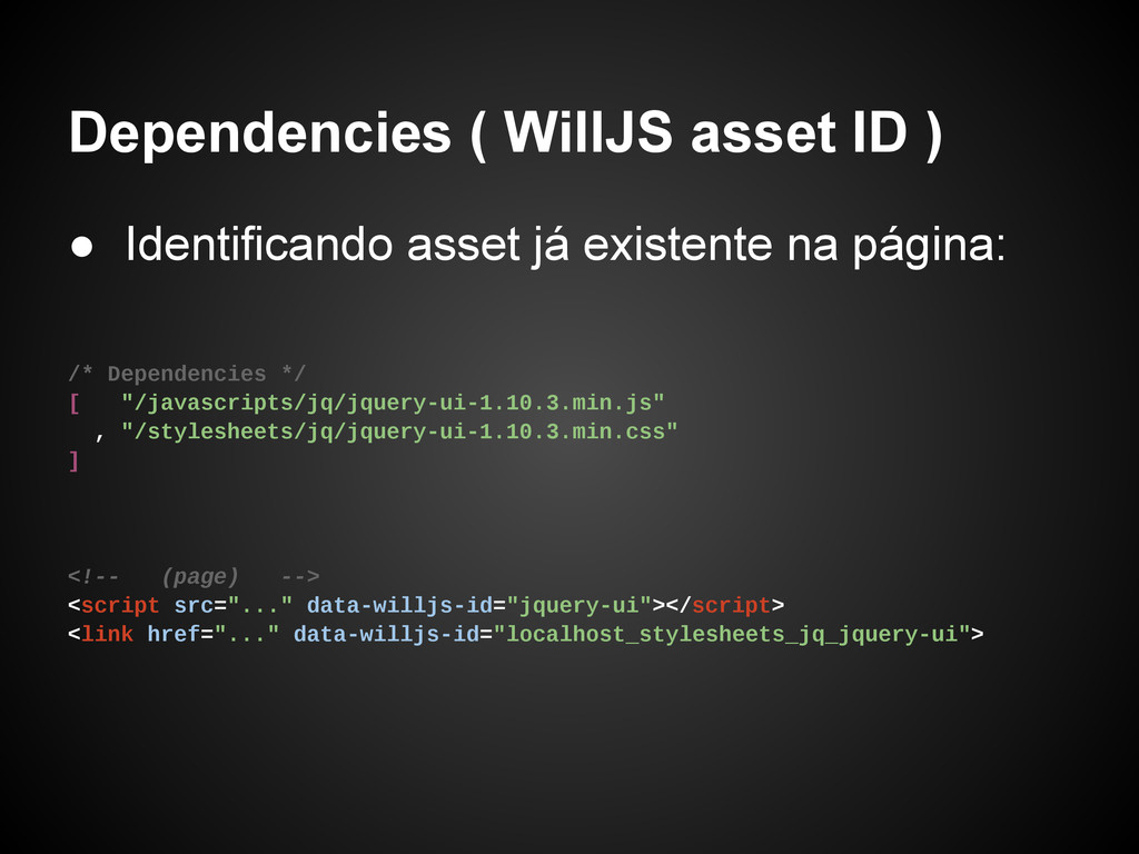 Dependencies ( WillJS asset ID ) ● Identificand...