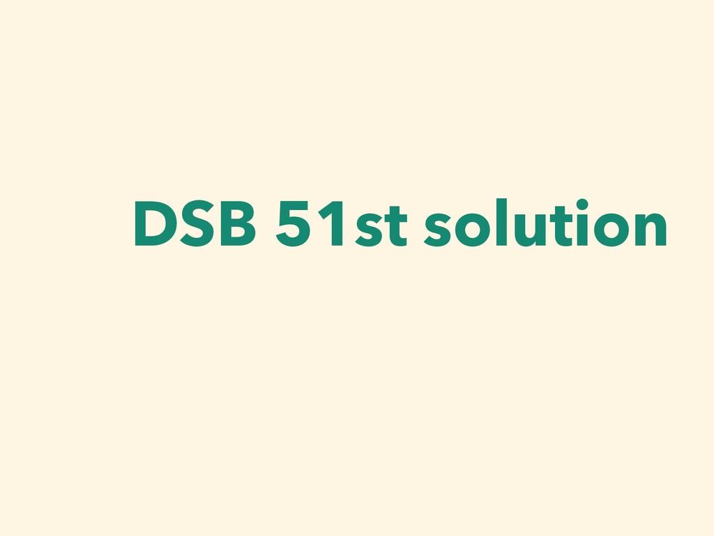 DSB 51st solution