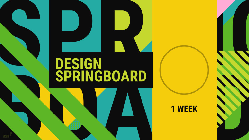 SPRING DESIGN SPRINGBOARD 1 WEEK