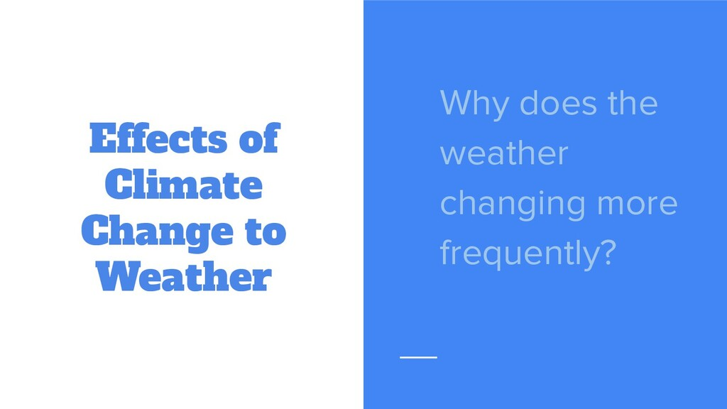 Effects of Climate Change to Weather Why does t...