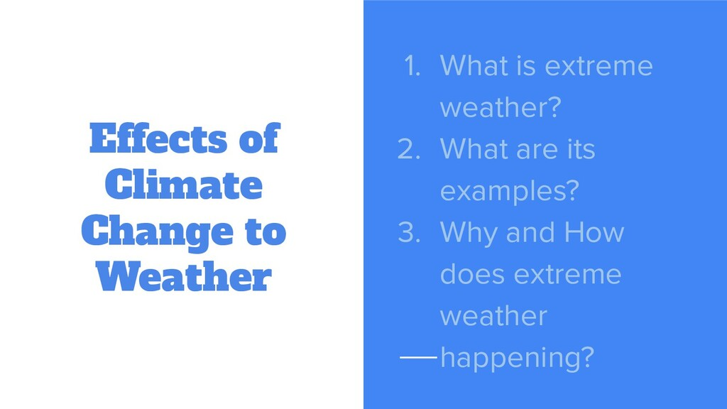 Effects of Climate Change to Weather 1. What is...