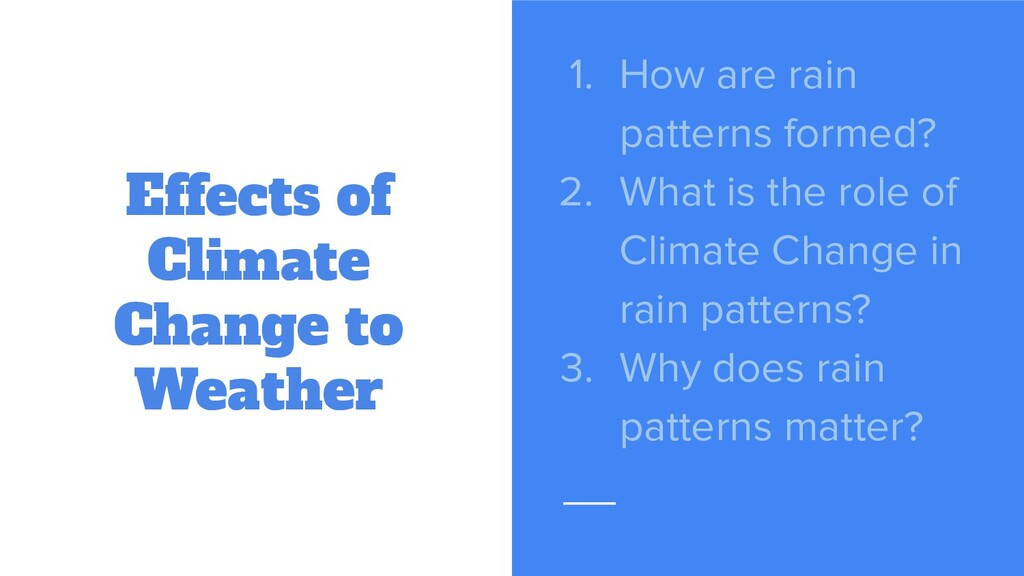 Effects of Climate Change to Weather 1. How are...