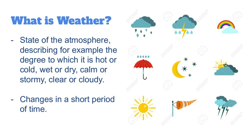 What is Weather? - State of the atmosphere, des...