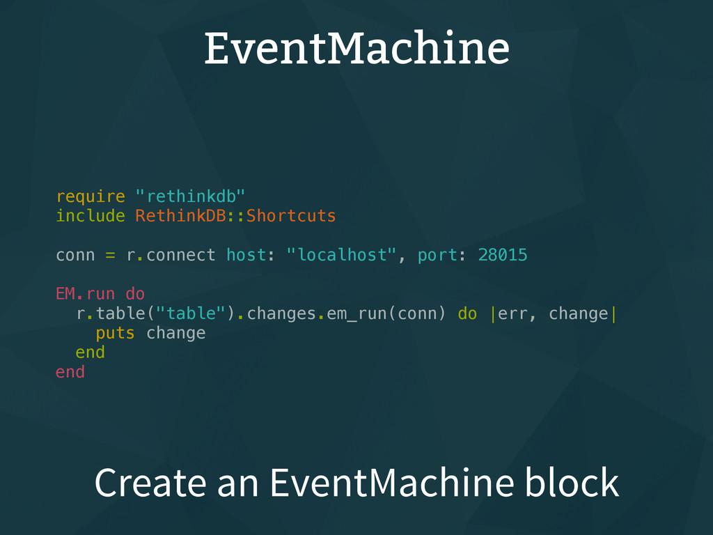 "EventMachine require ""rethinkdb"" include Rethin..."