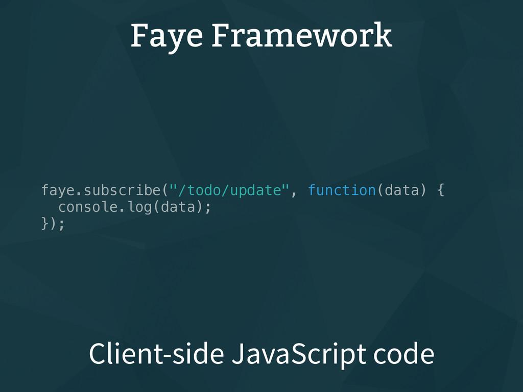 "Faye Framework faye.subscribe(""/todo/update"", f..."