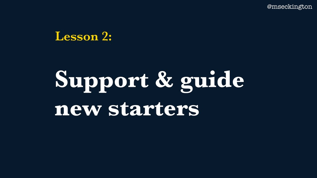 @mseckington Lesson 2: Support & guide new star...