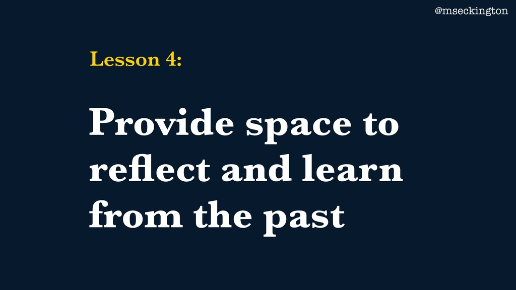 @mseckington Lesson 4: Provide space to reflect ...