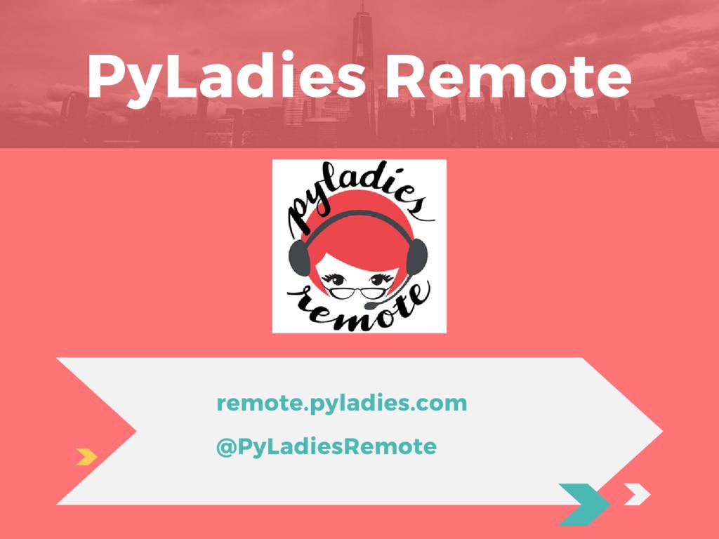 PyLadies Remote remote.pyladies.com @PyLadiesRe...