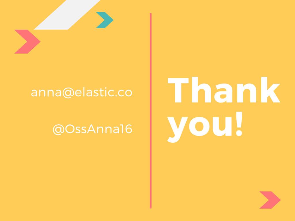 anna@elastic.co @OssAnna16 Thank you!