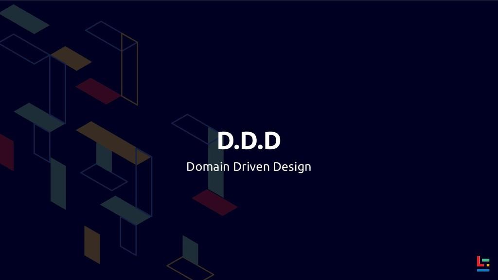 D.D.D Domain Driven Design