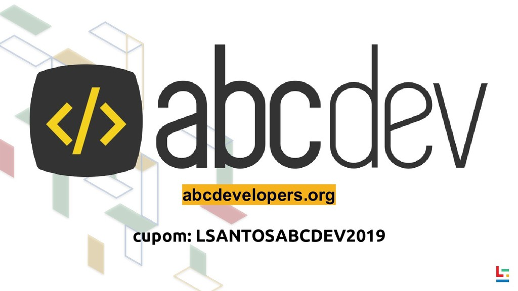 abcdevelopers.org cupom: LSANTOSABCDEV2019