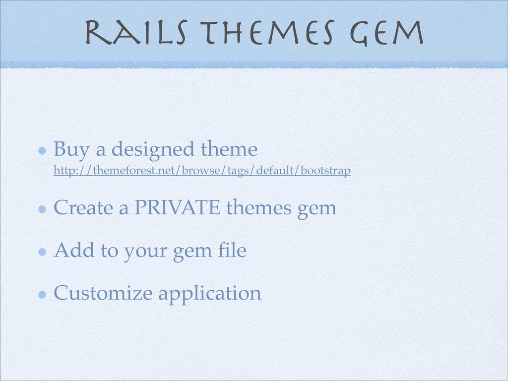 rails themes gem Buy a designed theme http://th...