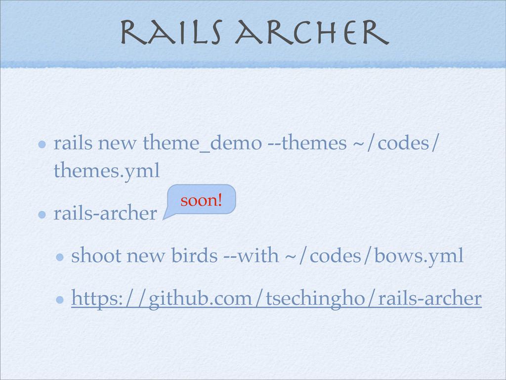 rails archer rails new theme_demo --themes ~/co...
