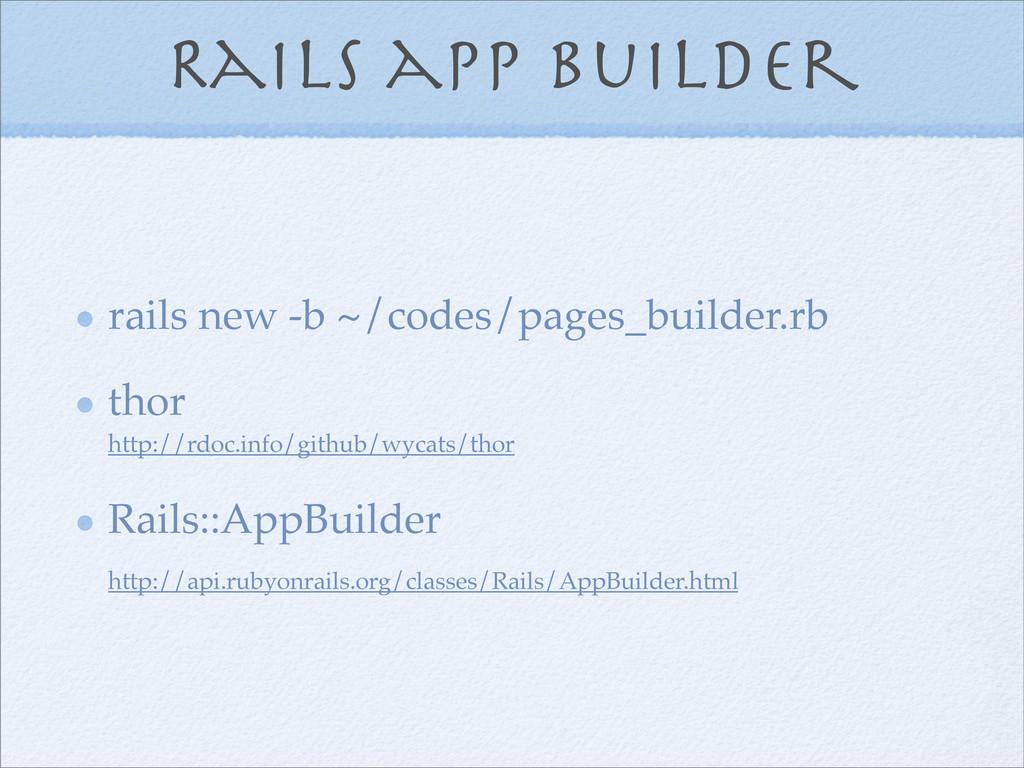 Rails app builder rails new -b ~/codes/pages_bu...