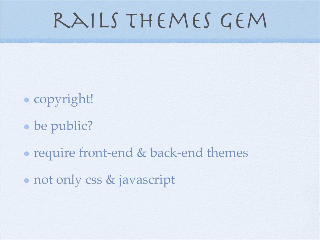 rails themes gem copyright! be public? require ...