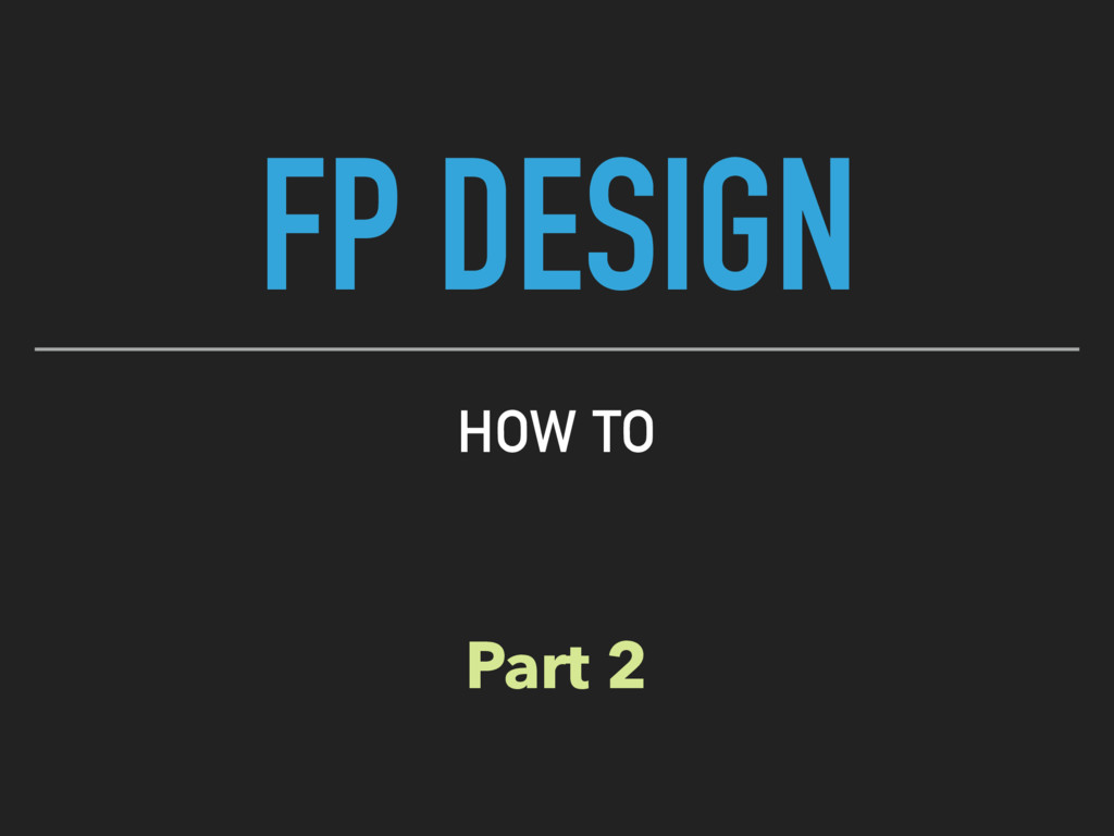 FP DESIGN HOW TO Part 2