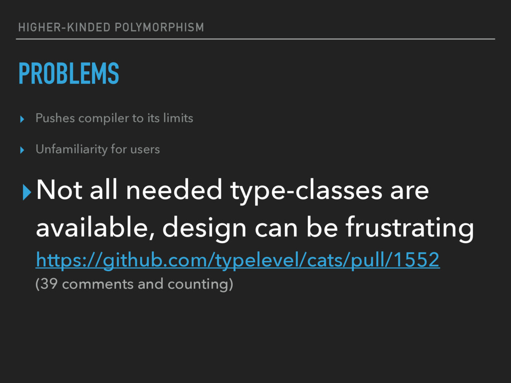 HIGHER-KINDED POLYMORPHISM PROBLEMS ▸ Pushes co...