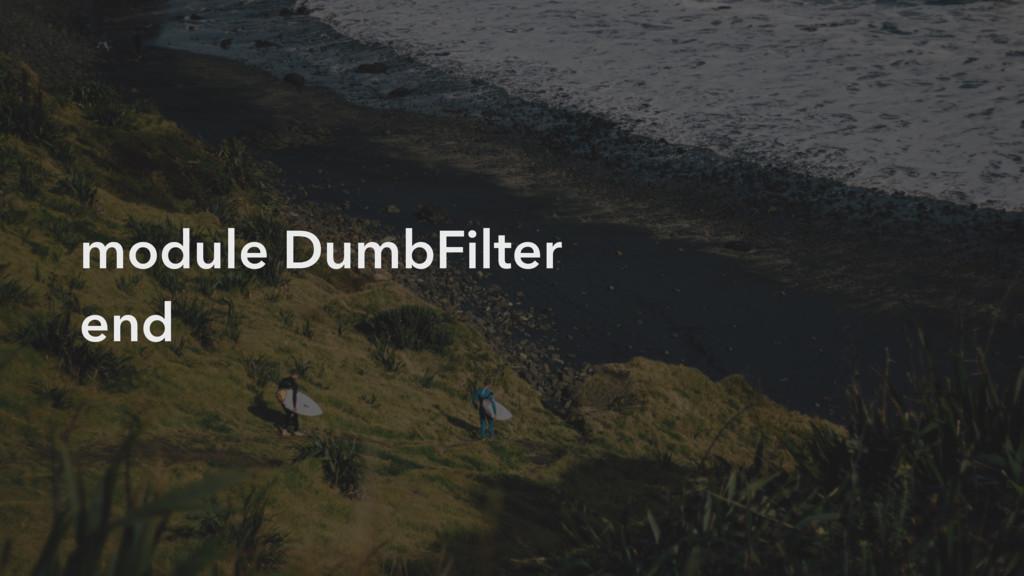 module DumbFilter end