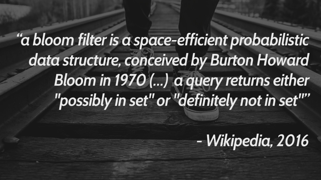 """""""a bloom filter is a space-efficient probabilis..."""