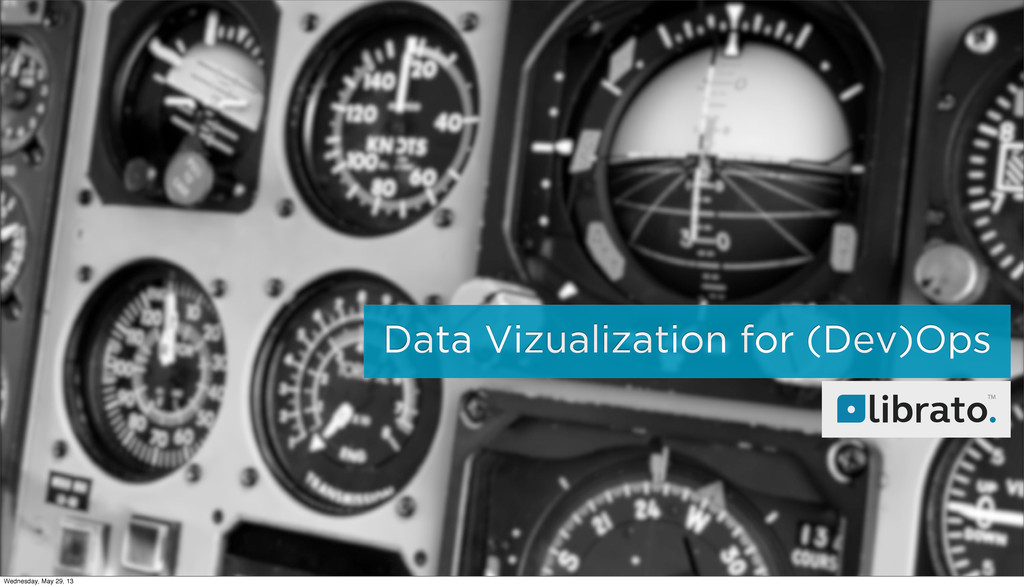 Data Vizualization for (Dev)Ops TM Wednesday, M...