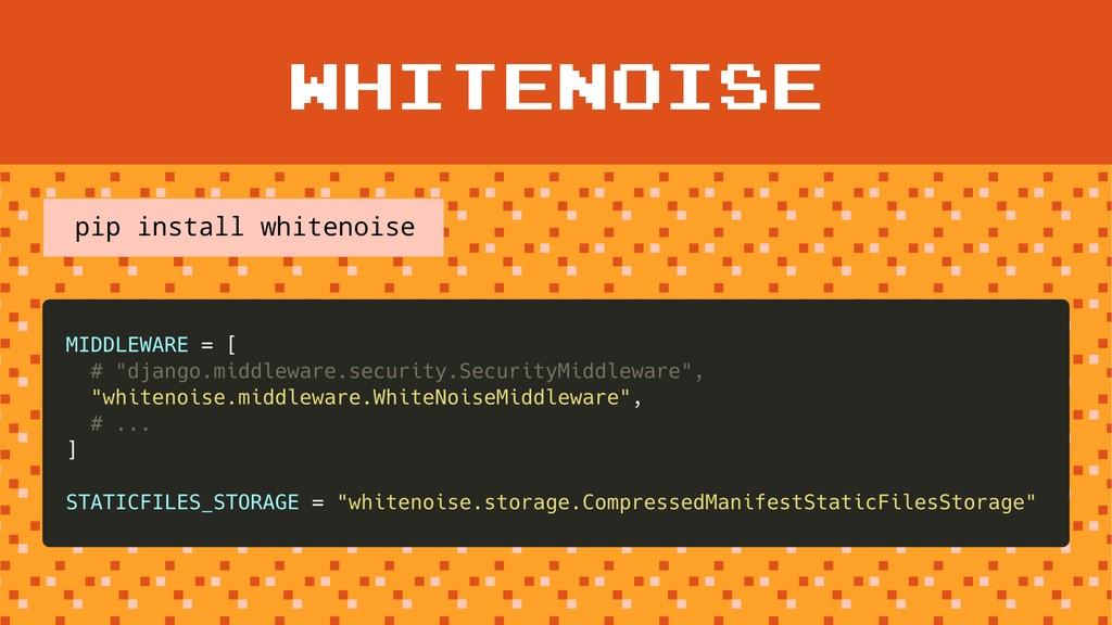 WHITENOISE pip install whitenoise